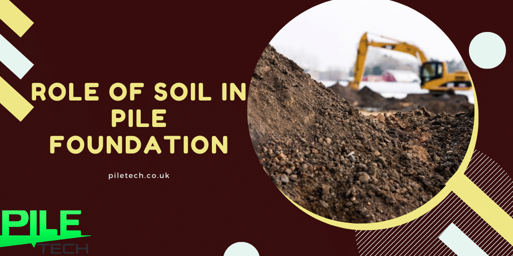 role of soil in pile foundation