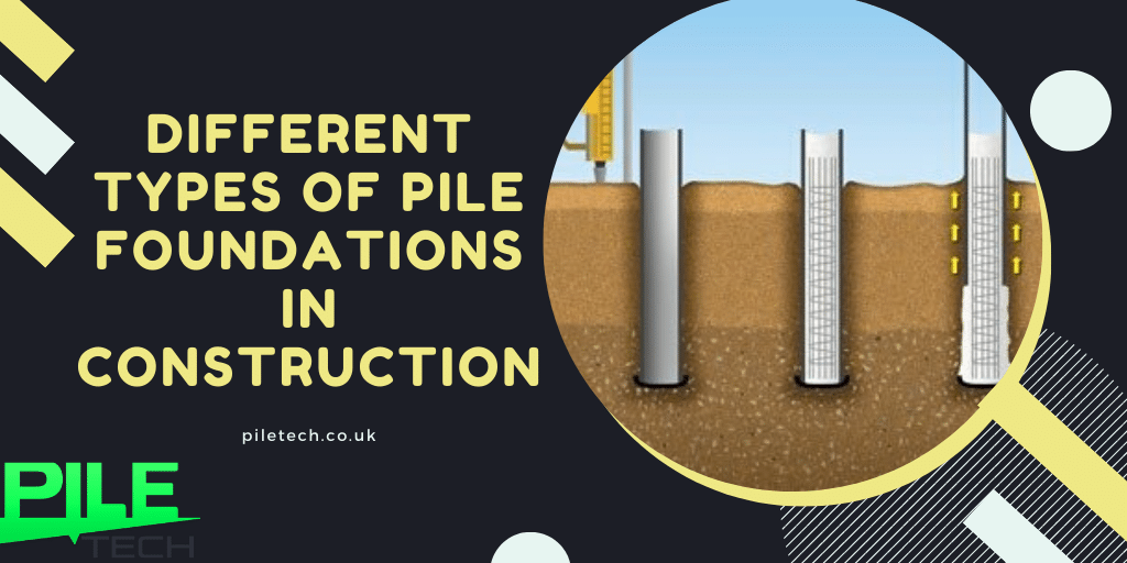 types fo pile foundation in construction